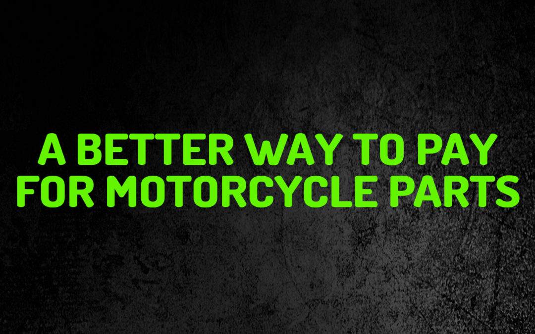 A Better Way to Pay for Motorcycle Parts