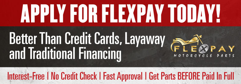 Apply for FLEXPAY's Motorcycle Parts Financing Program Interest-Free